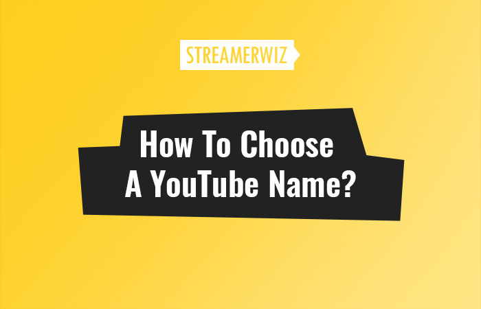 How To Choose A YouTube Name?