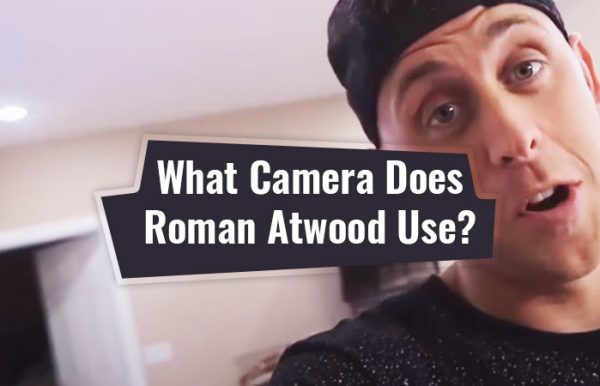 what camera does Roman Atwood use
